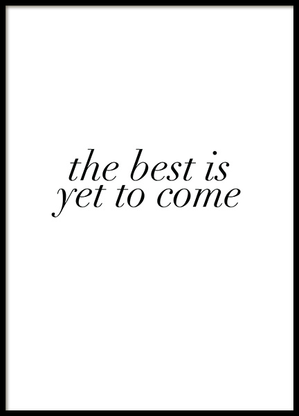 The Best is Yet to Come Poster en el grupo  Pósters / Cuadros con texto con Desenio AB (12005)
