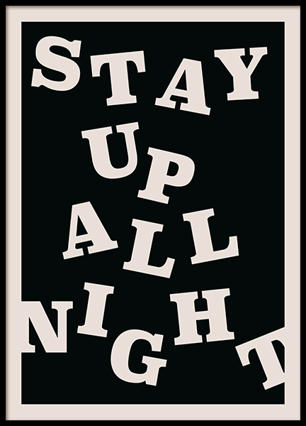 Stay up All Night Poster en el grupo  Pósters / Cuadros con texto con Desenio AB (12673)