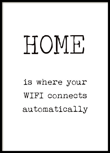 Póster en blanco y negro con el texto 'Home is where your WIFI connects automati
