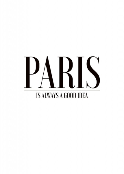 cuadros en blanco y negro con texto, 'Paris is always a good idea'