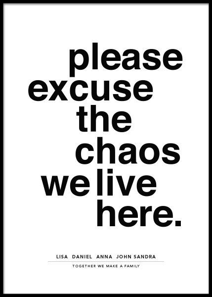 Please Excuse the Chaos Personal Poster en el grupo  Pósters / Pósters personalizados con Desenio AB (pp0014)
