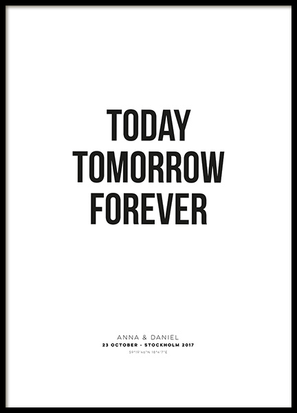 Today Tomorrow Forever Personal Poster en el grupo  Pósters / Pósters personalizados con Desenio AB (pp0021)