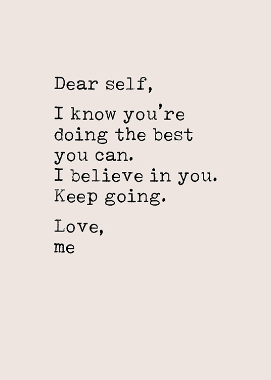 "– Póster con fondo rosa y una frase en letras negras que dice: ""Dear self, I know you're doing the best you can. I believe in you. Keep going. Love, me""."