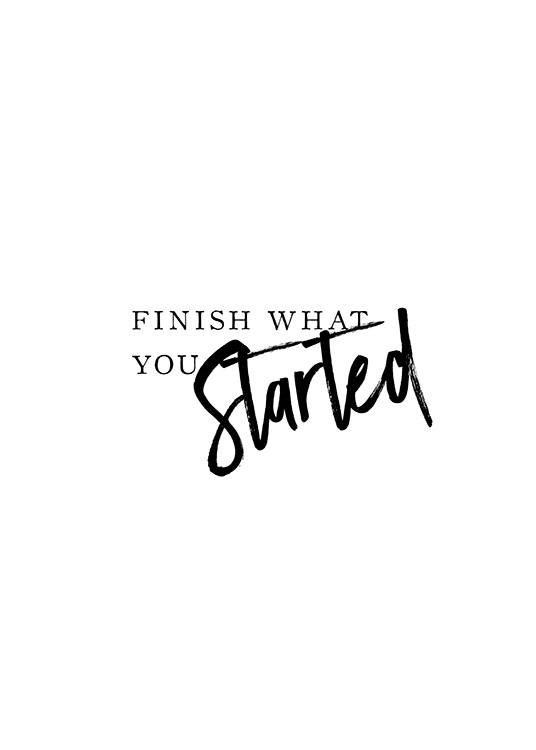 – Cuadro blanco con una cita en letras negras «Finish what you started»
