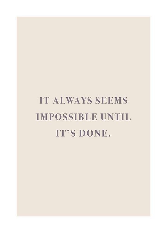 "– Póster con fondo beis y una frase en letras violetas: ""It always seems impossible until it's done"""