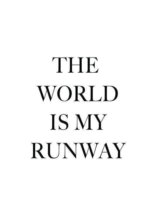 "– Póster blanco con texto negro: ""The world is my runway"""