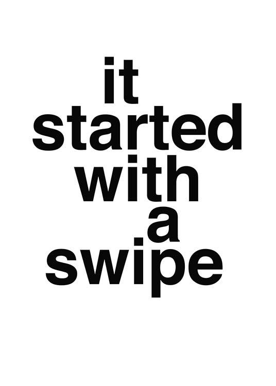 It Started With A Swipe Poster / Cuadros con texto con Desenio AB (2480)