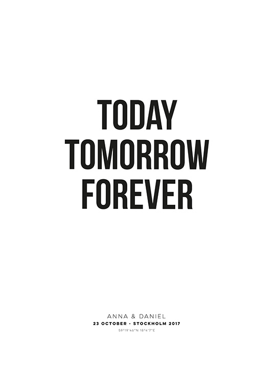 Today Tomorrow Forever Personal Poster / Pósters personalizados con Desenio AB (pp0021)